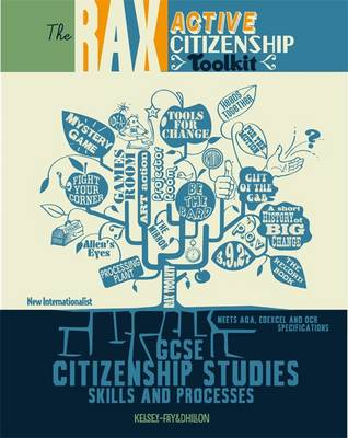 The Rax Active Citizenship Toolkit GCSE Citizenship Studies - Skills and Processes by Jamie Kelsey-Fry
