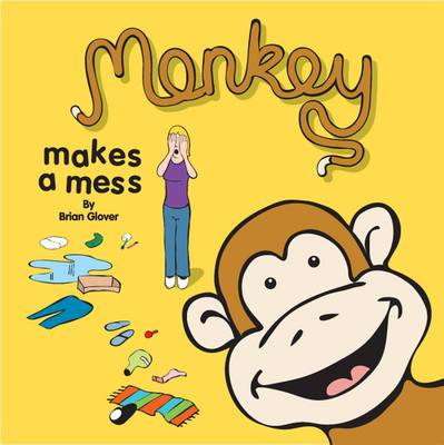 Monkey Makes a Mess by Brian Glover