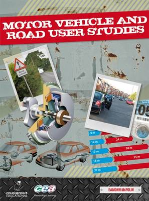 Motor Vehicle and Road User Studies For CCEA GCSE by Eamonn McPolin