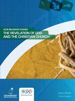 The Revelation of God and the Christian Church by Juliana Gilbride