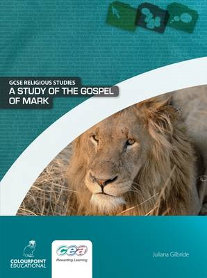 A Study of the Gospel of Mark by Juliana Gilbride
