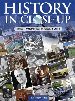 History in Close-up The Twentieth Century by Sheila Turner Johnston