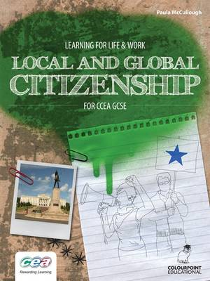 Learning for Life and Work: Local and Global Citizenship for CCEA GCSE by Paula McCullough