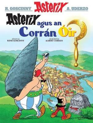 Asterix Agus an Corran Oir by Rene Goscinny