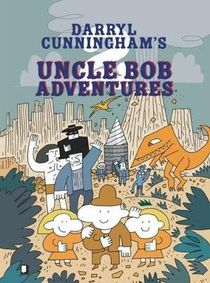 Uncle Bob Adventures by Darryl Cunningham