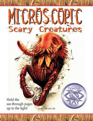 Microscopic Scary Creatures by Ian Graham