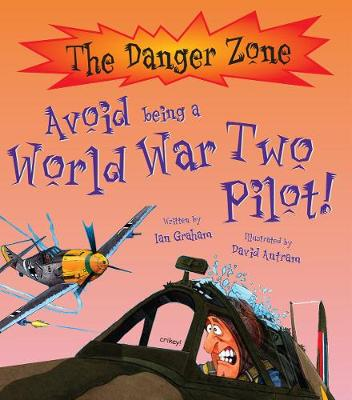 Avoid Being a World War Two Pilot! by Ian Graham
