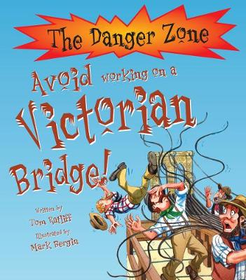 Avoid Working on a Victorian Bridge! by Tom Ratliff