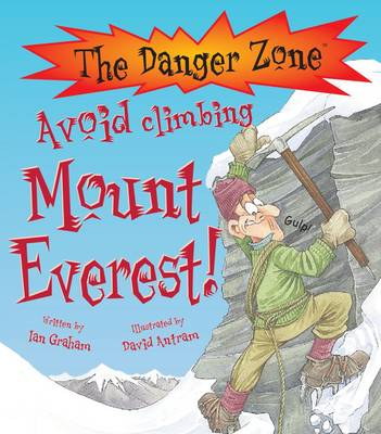 Avoid Climbing Mount Everest! by Ian Graham