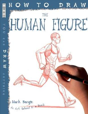 How to Draw the Human Figure by Mark Bergin