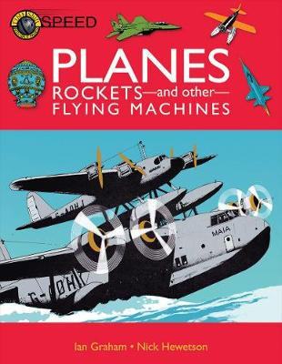 Planes, Rockets, and Other Flying Machines by Ian Graham