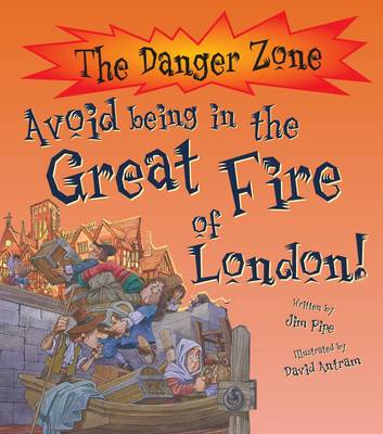 Avoid Being in the Great Fire of London! by Jim Pipe