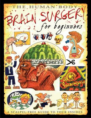 Brain Surgery For Beginners by Steve Parker
