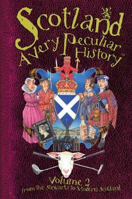 Scotland A Very Peculiar History by Fiona MacDonald