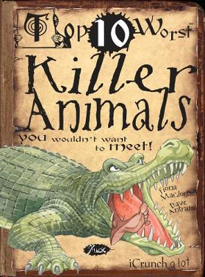 Killer Animals You Wouldn't Want To Meet by Fiona MacDonald