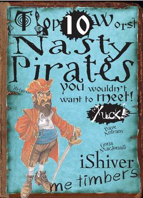 Nasty Pirates You Wouldn't Want To Meet by Fiona MacDonald