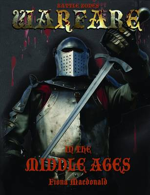 Warfare in the Middle Ages by Fiona MacDonald