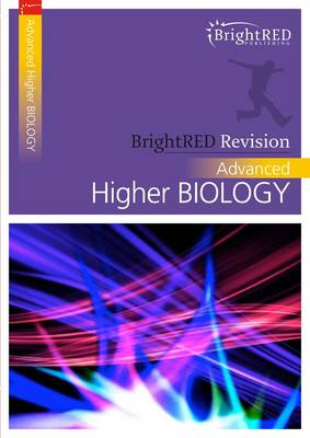 BrightRED Revision: Advanced Higher Biology by David Lloyd, Geoff Morgan