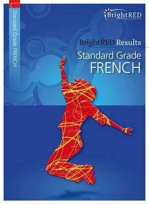BrightRED Results: Standard Grade French by Emma Welsh