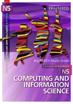 BrightRED Study Guide: N5 Computing & Information Science by Alan Williams