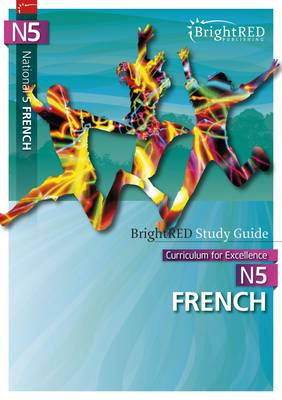 BrightRED Study Guide: National 5 French by Emma Welsh, Lisa Albarracin