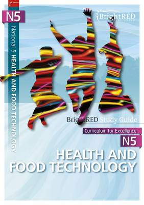 BrightRED Study Guide: N5 Health & Food Technology by Pam Thomas