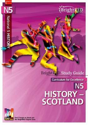 BrightrRED Study Guide: National 5 History - Scotland by Christopher Mackay, Aileen Mackay