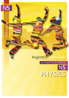 BrightRED Study Guide: National 5 Physics by Paul Van der Boon
