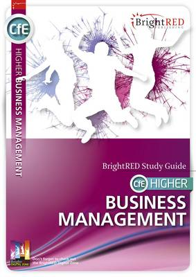 BrightRED Study Guide CfE Higher Business Management by William Reynolds, Nadene Morin