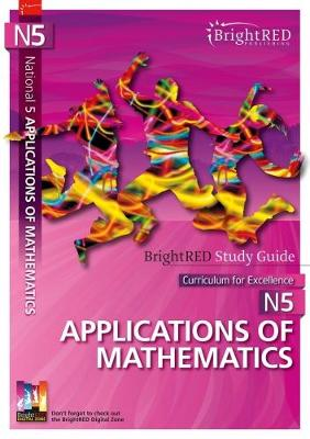 Brightred Study Guide National 5 Applications of Mathematics by Brian J. Logan