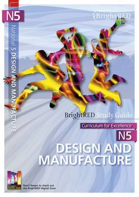 Brightred Study Guide N5 Design and Manufacture by Scott Aitkens