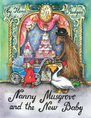 Nanny Musgrove and the New Baby by Ilona Rodgers