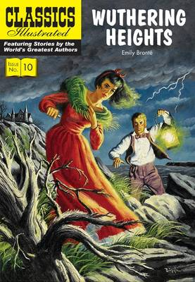 Wuthering Heights (Classics Illustrated) by Emily Bronte