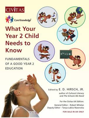 What Your Year 2 Child Needs to Know Fundamentals of a Good Year 2 Education by E. D. Hirsch