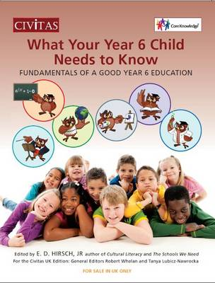 What your year 6 child needs to know Fundamentals of a good year 6 education by E. D. Hirsch