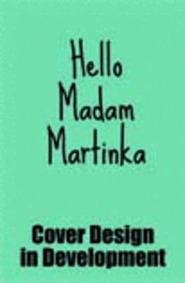 Hello Madam Martinka by Justine Maynard