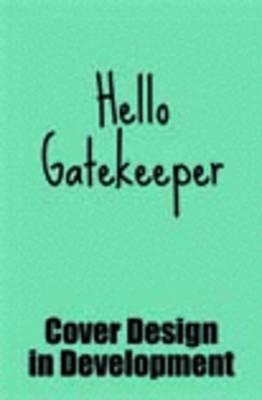 Hello Gatekeeper by Justine Maynard