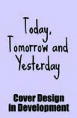 Today, Tomorrow and Yesterday by Justine Maynard