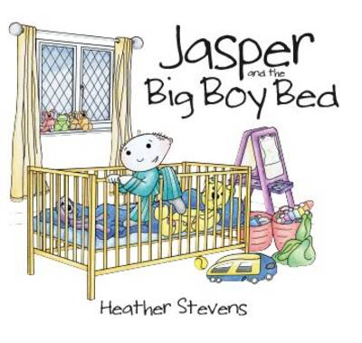 Jasper and the Big Boy Bed by Heather Stevens