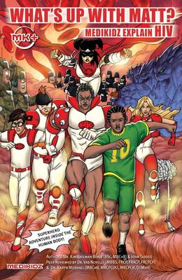 What's Up with Matt? Medikidz Explain HIV by Kim (Dr.) Chilman-Blair, John Taddeo