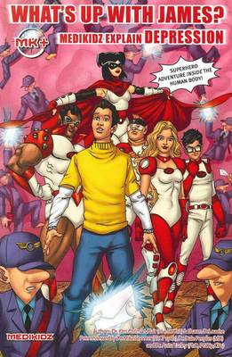 What's Up with James? Medikidz Explain Depression by Dr. Kim Chilman-Blair, Shawn DeLoache