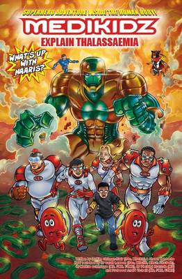 Medikidz Explain Thalassaemia What's Up with Haaris? by Dr. Kim Chilman-Blair, Shawn DeLoache