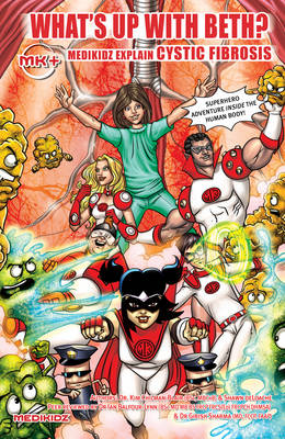 What's Up with Beth? Medikidz Explain Cystic Fibrosis by Dr. Kim Chilman-Blair, Shawn DeLoache