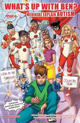 What's Up with Ben? Medikidz Explain Autism by Dr. Kim Chilman-Blair, Shawn DeLoache