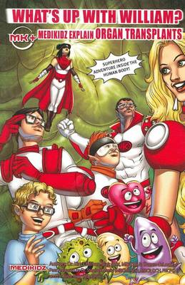What's Up with William? MediKidz Explain Organ Transplants by