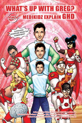 What's Up with Greg? Medikidz Explain Growth Hormone Deficiency by