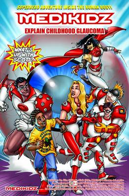 Medikidz Explain Childhood Glaucoma What's Up with Scott? by Dr. Kim Chilman-Blair, Shawn DeLoache