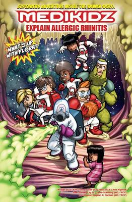 Medikidz Explain Allergic Rhinitis What's Up with Flora? by Dr. Kim Chilman-Blair, Chris Kipiniak