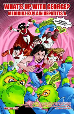 What's Up with George? Medikidz Explain Hepatitis A by Dr. Kim Chilman-Blair, Chris Kipiniak