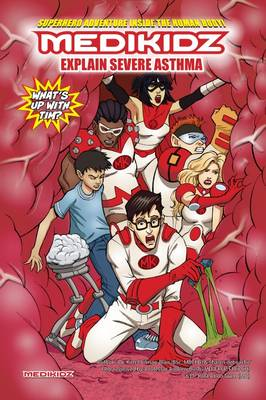 What's Up with Tim? Medikidz Explain Severe Asthma by Dr. Kim Chilman-Blair, Shawn DeLoache